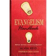 Evangelism Handbook Biblical, Spiritual, Intentional, Missional by Reid, Alvin; Rainer, Thom S., 9780805445428