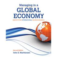 Managing in a Global Economy Demystifying International Macroeconomics by Marthinsen, John E., 9781285055428