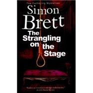 The Strangling on the Stage by Brett, Simon, 9781780295428