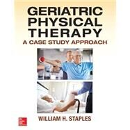 Geriatric Physical Therapy by staples, william, 9780071825429