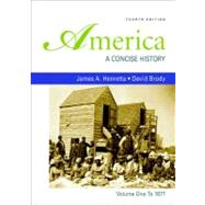 America: A Concise History, Volume 1: To 1877 by Henretta, James A.; Brody, David, 9780312485429
