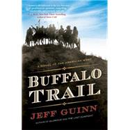 Buffalo Trail by Guinn, Jeff, 9780399165429