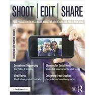 Shoot, Edit, Share: Video Production for Mass Media, Marketing, Advertising, and Public Relations by Johnson; Kirsten, 9781138905429