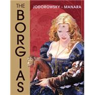 The Borgias by Jodorowski, Alejandro; Manara, Milo, 9781616555429