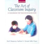The Art of Classroom Inquiry by Hubbard, Ruth, 9780325005430