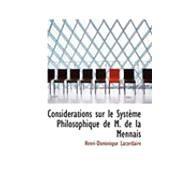 Considacrations Sur le Systaume Philosophique de M de la Mennais by Lacordaire, Henri-Dominique, 9780554795430