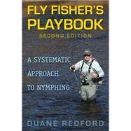 Fly Fisher's Playbook: A Systematic Approach to Nymphing by Redford, Duane, 9780811715430