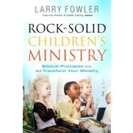 Rock Solid Children's Ministry by Fowler, Larry, 9780830765430