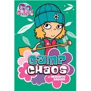 Go Girl #9: Camp Chaos by Badger, Meredith; Oswald, Ash, 9781250115430