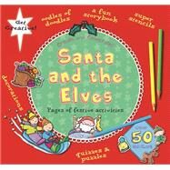 Santa and the Elves by Barron's Educational Series, Inc.; Davis, Caroline, 9781438005430