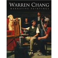 Warren Chang: Narrative Paintings by Warren Chang, 9781933865430