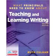 What Principals Need to Know About Teaching and Learning Writing by Ruth, Culham, 9781936765430
