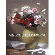 Oil Painting Essentials by Kreutz, Gregg, 9780804185431