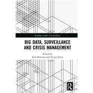 Big Data, Surveillance and Crisis Management by Boersma; Kees, 9781138195431