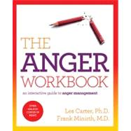 The Anger Workbook: An Interactive Guide to Anger Management by Carter, Les; Minirth, Frank B., 9781401675431