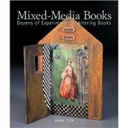 Mixed-Media Books; Dozens of Experiments in Altering Books at Biggerbooks.com
