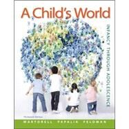 A Child's World: Infancy Through Adolescence by Martorell, Gabriela; Papalia, Diane; Feldman, Ruth, 9780078035432