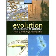Evolution From Molecules to Ecosystems by Moya, Andrés; Font, Enrique, 9780198515432