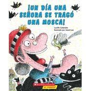 ¡Un día una señora se tragó una mosca! by Colandro, Lucille; Lee, Jared D., 9780545795432