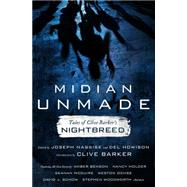 Midian Unmade Tales of Clive Barker's Nightbreed by Nassise, Joseph; Howison, Del; Barker, Clive, 9780765335432
