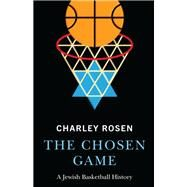 The Chosen Game by Rosen, Charley, 9780803255432