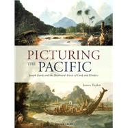 Picturing the Pacific by Taylor, James, 9781472955432