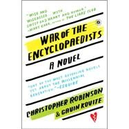 War of the Encyclopaedists by Robinson, Christopher; Kovite, Gavin, 9781476775432