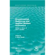 Environmental Resources and Applied Welfare Economics: Essays in Honor of John V. Krutilla by Mishan; E. J., 9781138935433