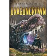 Dragoncrown by Garriott, Emery, 9781491755433