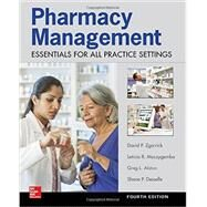 Pharmacy Management: Essentials for All Practice Settings, Fourth Edition by Desselle, Shane; Zgarrick, David; Alston, Greg; Moczygemba, Leticia, 9780071845434