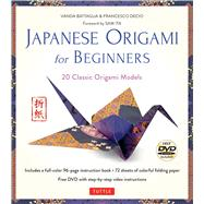 Japanese Origami for Beginners by Battaglia, Vanda; Decio, Francesco; Ita, Sam; De Luca, Araldo, 9780804845434