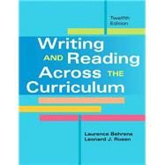 Writing and Reading Across the Curriculum by Behrens, Laurence M.; Rosen, Leonard J., 9780205885435