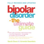 Bipolar Disorder The Ultimate Guide by Owen, Sarah; Saunders, Amanda, 9781780745435