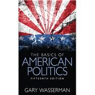 The Basics of American Politics by Wasserman, Gary, 9780133815436