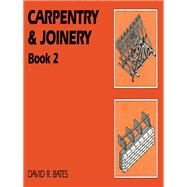 Carpentry and Joinery Book 2 by Bates; David R., 9781138835436