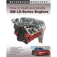 How to Build and Modify GM LS series Engines by Potak, Joseph, 9780760335437