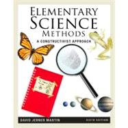 Elementary Science Methods: A Constructivist Approach, 6th Edition by David Jerner Martin, 9781111305437
