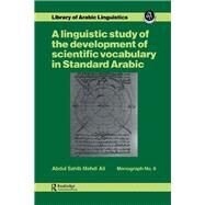 A linguistic study of the development of scientific vocabulary in Standard Arabic by Mehdi Ali,Abdul Sahib, 9781138995437