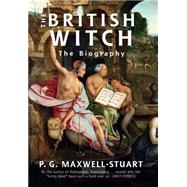 The British Witch by Maxwell-Stuart, P. G., 9781445655437