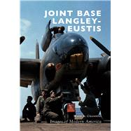 Joint Base Langley-eustis by Chambers, Mark A., 9781467125437