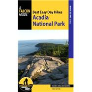 Best Easy Day Hikes Acadia National Park by Kong, Dolores; Ring, Dan, 9781493005437