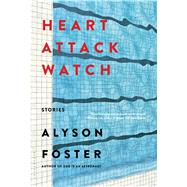 Heart Attack Watch by Foster, Alyson, 9781620405437
