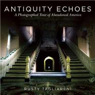 Antiquity Echoes by Tagliareni, Rusty; Mathews, Christina, 9781634505437