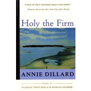 Holy the Firm by Dillard, Annie, 9780060915438