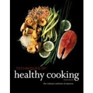 Techniques of Healthy Cooking by Unknown, 9780470635438