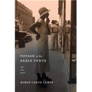 Voyage of the Sable Venus by Lewis, Robin Coste, 9781101875438