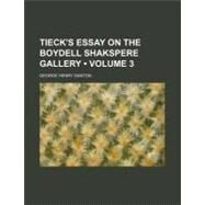Tieck's Essay on the Boydell Shakspere Gallery by Danton, George Henry, 9781154585438