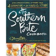 The Southern Bite Cookbook: More Than 150 Irresistible Dishes from 4 Generations of My Family's Kitchen by Little, Stacey; Jordan, Christy; Box, Kim, 9781401605438