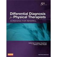 Differential Diagnosis for Physical Therapists: Screening for Referral by Goodman, Catherine C., 9781437725438