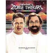 Tim and Eric's Zone Theory by Heidecker, Tim; Wareheim, Eric, 9781455545438